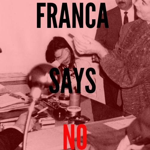 Franca Says No